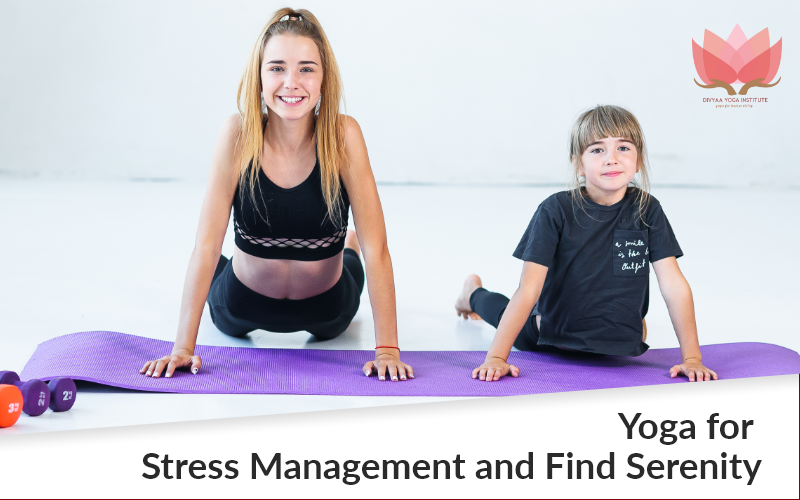 Yoga for Stress Management and Find Serenity